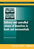 Delivery and controlled release of bioactives in foods and nutraceuticals.