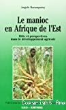 Le manioc en Afrique de l'Est : rôles et perspectives dans le développement agricole