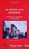 Le Moyen-Age moderne : scènes de la vie quotidienne au XXe siècle. Préface de Richard Moreau.