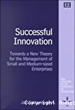 Successful innovation. Towards a new theory for the management of small and medium-sized enterprises.