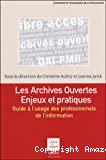 Les archives ouvertes enjeux et pratiques