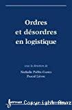 Ordres et désordres en logistique.