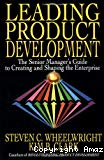 Leading product development. The senior manager's guide to creating and shaping the enterprise.