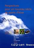 Perspectives pour un nouveau siècle de sports d'hiver. Actes de la Conférence, 9 et 10 décembre 2002, Courchevel, Savoie, France, CIMES 2002.