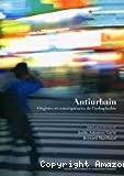 Antiurbain : origines et conséquences de l'urbaphobie