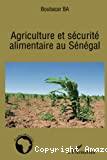 Agriculture et sécurité alimentaire au Sénégal