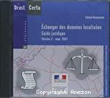 Echanger des données localisées. Guide juridique. Version 2 - sept. 2007