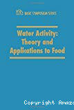 Water activity : theory and applications to food - 10th basic symposium (13/06/1986 - 14/06/1986, Dallas, Etats-Unis).