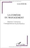 La comédie du management. Impenser l'entreprise, l'enseignement de la psychanalsye.