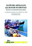 Les pêches artisanales de la Manche occidentale : flotilles et ressources halieutiques