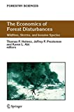 The economics of forest disturbances: wildfires, storms, and invasive species.