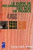 Le guide de reconnaissance des bois de France