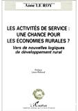 Les activités de service : une chance pour les économies rurales ? Vers de nouvelles logiques de développement rural