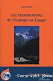 Les Cheminements de l'écologie en Europe : histoire de la diffusion de l'écologie au miroir de la forêt, 1880-1980.