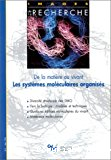 De la matière au vivant. Les systèmes moléculaires organisés.