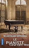 Le pianiste ; Suivi de Le journal du capitaine Wilm Hosenfeld