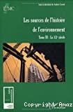 Les Sources de l'histoire de l'environnement. 3 : le XXe siècle.