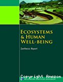 Ecosystems and human well-being : synthesis.