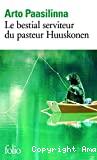 Le bestial serviteur du pasteur Huuskonen