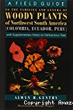 A field guide to the families and genera of woody south America (Colombia, Ecuador, Peru)