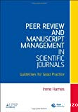 Peer review and manuscript management in scientific journals. Guidelines for good practice.