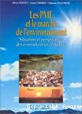 Les PME et le marché de l'environnement : situation et perspectives des éco-industries en France