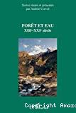 Forêt et eau : XIIIe-XXIe siècle. Actes du colloque international, Bordeaux, 13-15 septembre 2006