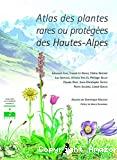 Atlas des plantes rares ou protégées des Hautes-Alpes