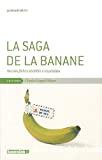 La saga de la banane