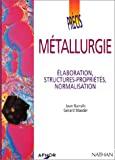 Métallurgie. Elaboration, structures - propriétés, normalisation.