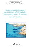 Le développement durable dans l'espace méditerranéen: une gouvernance à inventer