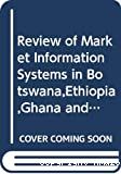 Review of market information systems in Botswana, Ethiopia, Ghana and Zimbabwe