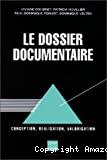 Le dossier documentaire, conception, réalisation, valorisation.