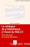 Le catalogue de la bibliothèque à l'heure du web 2.0. Etude des opacs de nouvelle génération.