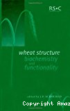 Wheat structure, biochemistry and functionality - Conference (10/04/1995 - 12/04/1995, Reading, Royaume-Uni).