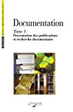 Documentation. (3 Vol.) Tome 1 : Présentation des publications et recherche documentaire.