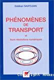 Phénomènes de transport et leurs résolutions numériques.