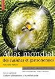 Atlas mondial des cuisines et gastronomies ; Cultures alimentaires et mondialisation