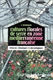 Cultures florales de serre en zone méditerranéenne française. Eléments climatiques et physiologiques.