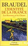 L'Identité de la France : Les Hommes et les choses