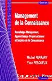 Management de la connaissance. Knowledge management, apprentissage organisationnel et société de la connaissance.