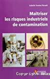 Maîtriser les risques industriels de contamination