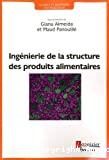 Ingénierie de la structure des produits alimentaires