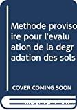 Méthode provisoire pour l'évaluation de la dégradation des sols