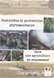 Pesticides et protection phytosanitaire dans une agriculture en mouvement