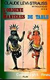 Mythologiques. (4 Vol.) Vol. 3 : L'origine des manières de table.