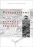 Pastoralisme et espaces naturels protégés. Les actes, Prapoutel - Les 7 - Laux Dauphiné, France, 17 octobre 1997