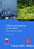 Pollution atmosphérique par les métaux : biosurveillance des retombées.