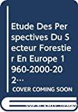 Etude des perspectives du secteur forestier en Europe. Rapport principal (1960-2000-2020).