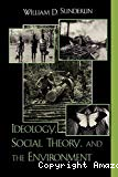 Ideology, Social Theory, and the Environment